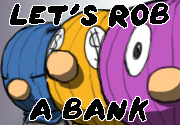 Let's Rob A Bank: Goon Edition